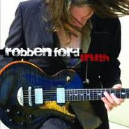 Robben Ford, Truth (CD)
