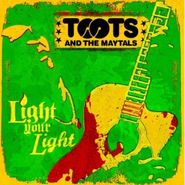 Toots & The Maytals, Light Your Light