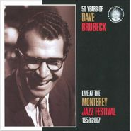 Dave Brubeck, 50 Years Of Dave Brubeck: Live At The Monterey Jazz Festival 1958-2007 (CD)