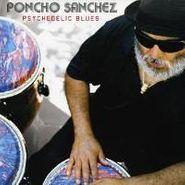 Poncho Sanchez, Pyschedelic Blues (LP)