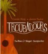 Carole King, Troubadours: The Rise Of The Singer-Songwriter (CD)