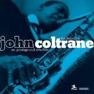 John Coltrane, The Definitive John Coltrane on Prestige and Riverside (CD)