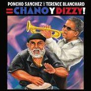 Poncho Sanchez, Chano y Dizzy!