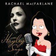 Rachel MacFarlane, Hayley Sings (CD)