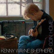 Kenny Wayne Shepherd, Goin' Home (LP)