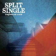 Split Single, Fragmented World (CD)