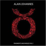 Alain Johannes, Fragments And Wholes, Vol. 1 (CD)