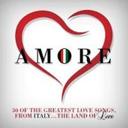 Various Artists, Amore: 30 Of The Greatest Love Songs From Italy... The Land Of Love (CD)