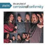 Corrosion Of Conformity, Playlist: The Very Best Of Corrosion Of Conformity (CD)