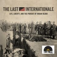 """The Last Internationale, Life Liberty & The Pursuit Of Indian Blood [Red Vinyl] [Record Store Day] (7"""")"""
