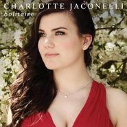 Charlotte Jaconelli, Charlotte Jaconelli - Solitaire (CD)