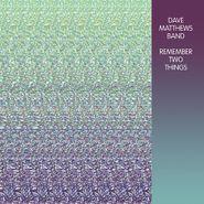 Dave Matthews Band, Remember Two Things [180 Gram Vinyl] (LP)