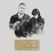 The Wind + The Wave, From The Wreckage (CD)