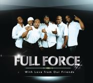 Full Force, With Love From Our Friends (CD)