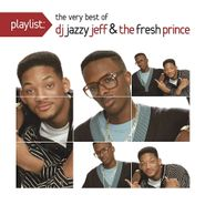 DJ Jazzy Jeff & The Fresh Prince, Playlist: The Very Best Of DJ Jazzy Jeff & The Fresh Prince (CD)