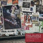 Paul Allen And The Underthinkers, Everywhere At Once (CD)