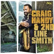 Craig Handy, Craig Handy & 2nd Line Smith (CD)