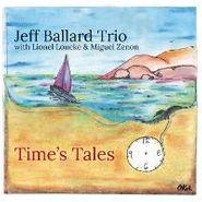 Jeff Ballard Trio, Time's Tales (CD)