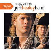 Jeff Healey, Playlist: The Very Best Of Jeff Healey Band (CD)