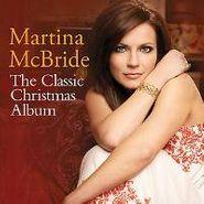 Martina McBride, The Classic Christmas Album (CD)