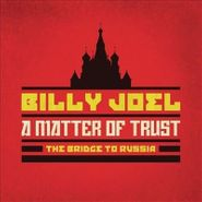 Billy Joel, A Matter Of Trust: The Bridge To Russia [Deluxe Edition] (CD)