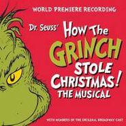 Cast Recording [Stage], Dr. Seuss' How The Grinch Stole Christmas! The Musical [World Premiere Recording] (CD)