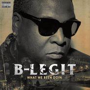B-Legit, What We Been Doin (CD)