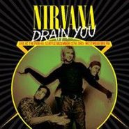 Nirvana, Drain You: Live At The Pier 48 (LP)