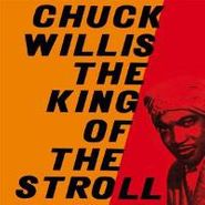 Chuck Willis, King Of The Stroll (LP)