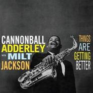 Cannonball Adderley, Things Are Getting Better [Limited Edition] (LP)