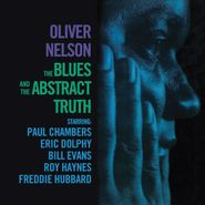 Oliver Nelson, The Blues And The Abstract Truth [2015 180 Gram Vinyl] (LP)