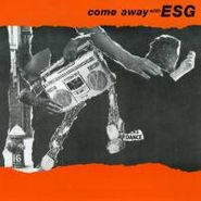 ESG, Come Away With ESG (LP)