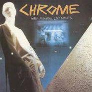 Chrome, Half Machine Lip Moves (LP)