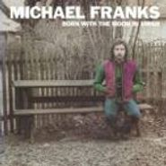 Michael Franks, Born With The Moon In Virgo (LP)
