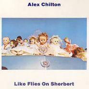 Alex Chilton, Like Flies On Sherbert (LP)