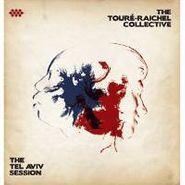 The Toure-Raichel Collective, The Tel Aviv Session (CD)