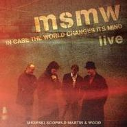 Medeski Scofield Martin & Wood, MSMW Live: In Case The World Changes Its Mind (CD)