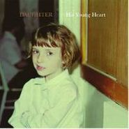 "Daughter, His Young Heart EP (10"")"