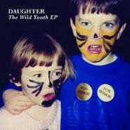 "Daughter, The Wild Youth EP (10"")"