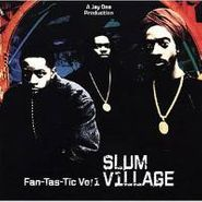 Slum Village, Vol. 1-Fantastic (CD)
