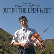 Frank Fairfield, Out On The Open West (CD)