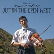 Frank Fairfield, Out On The Open West (LP)