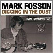 Mark Fosson, Digging In The Dust: Home Recordings (LP)