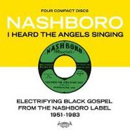 Various Artists, I Heard The Angels Singing: Electrifying Black Gospel From The Nashboro Label 1951-1983 (CD)