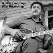 Junior Kimbrough, First Recordings (CD)