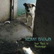 Kenny Brown, Goin Back To Mississippi (CD)