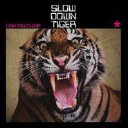 Dan Melchior, Slow Down Tiger (LP)