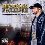 Bronze Nazareth, School For The Blindman (CD)