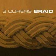3 Cohens, Braid (CD)