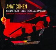 Anat Cohen, Clarinetwork- Live at the Village Vanguard (CD)